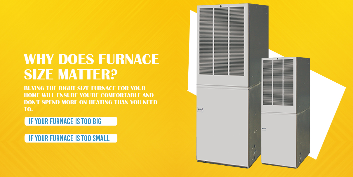 Why Does Furnace Size Matter