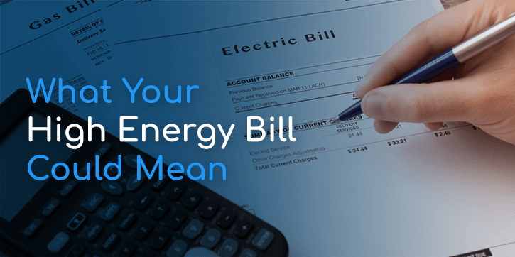 What Your High Energy Bill Could Mean